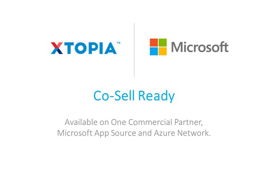 XTOPIA is Microsoft Co-Sell Ready, available on One Commercial Partner, Appsource and Azure Marketplace